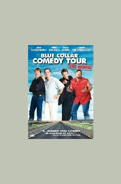蓝领喜剧巡回电影 Blue Collar Comedy Tour: The Movie (2003)