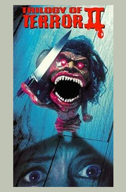 胆破心惊 Trilogy of Terror II (TV) (1996)