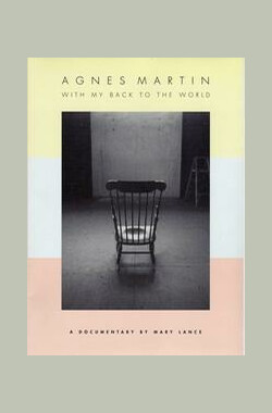 Agnes Martin: With My Back to the World (2007)
