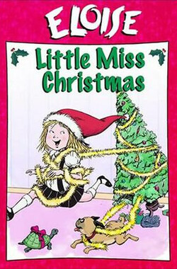 """Me, Eloise"" Little Miss Christmas (2006)"