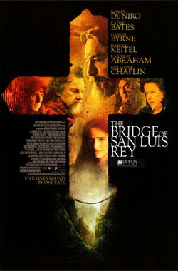 圣路伊斯大桥 The Bridge of San Luis Rey (2004)