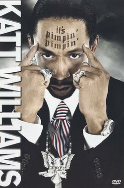 卡特.威廉姆斯:小气的 Katt Williams: It's Pimpin' Pimpin' (2008)