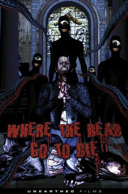死路寻死 Where the Dead Go to Die (2012)