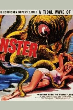 海底来的怪物 Monster from the Ocean Floor (1954)