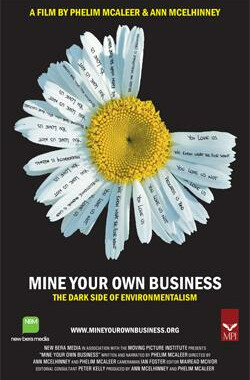 别多管闲事:环境论黑暗的一面 Mine Your Own Business: The Dark Side of Environmentalism (2006)