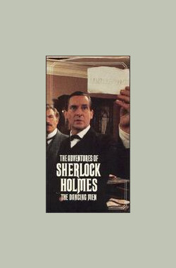 "福尔摩斯:跳舞的人 ""The Adventures of Sherlock Holmes"" The Dancing Men (1984)"