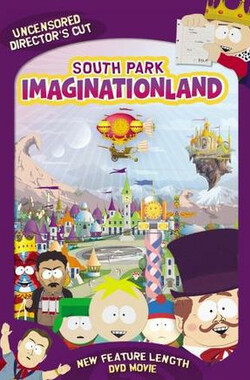 南方公园之梦想国度 South Park Imaginationland Trilogy (2007)