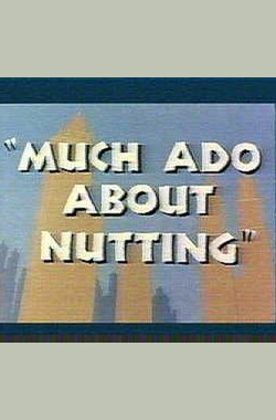 Much Ado About Nutting (1953)