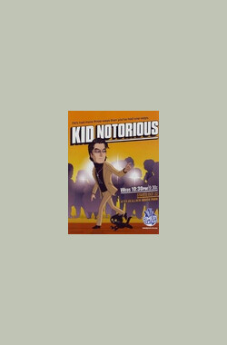 Kid Notorious (2003)
