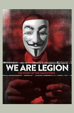 骇客军团故事 We Are Legion: The Story of the Hacktivists (2012)