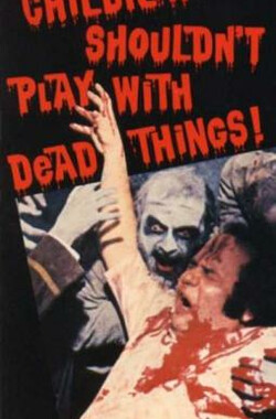孩子不能同鬼玩 Children Shouldn't Play with Dead Things (1973)