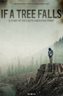 如果树倒下:一个地球解放阵线的故事 If a Tree Falls: A Story of the Earth Liberation Front