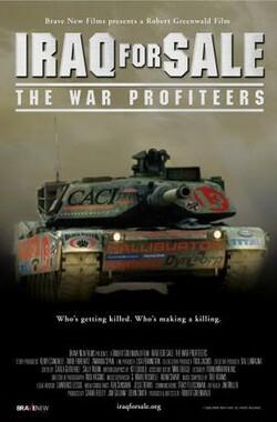 出售伊拉克:战争奸商 Iraq for Sale: The War Profiteers (2006)