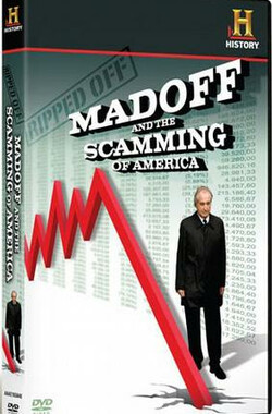 诈骗:麦道夫与美国骗局 Ripped Off: Madoff and the Scamming of America (2009)