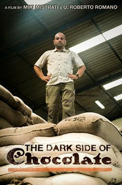 苦涩的巧克力 The Dark Side of Chocolate (2010)