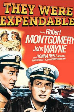 菲律宾浴血战 They Were Expendable (1945)