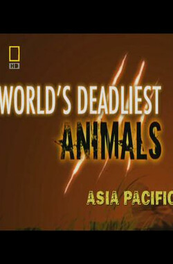 国家地理.世界致命动物.太平洋 Worlds.Deadliest.Animals.Asia.Pacific
