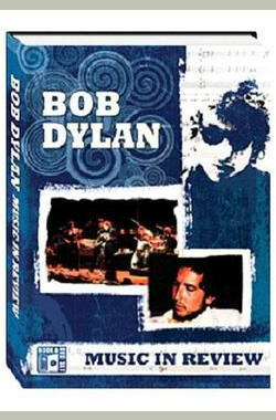 Bob Dylan: Music in Review (2007)