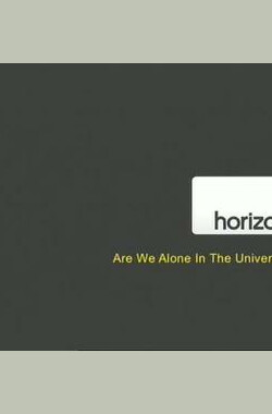 地平线系列:我们并不孤单 Horizon: Are We Alone in the Universe? (2008)