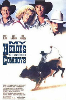牛仔们总是我的英雄 My Heroes Have Always Been Cowboys (1991)