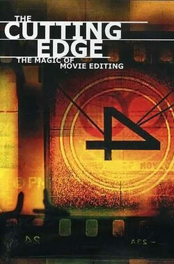电影剪接的魔力 The Cutting Edge: The Magic of Movie Editing (2004)