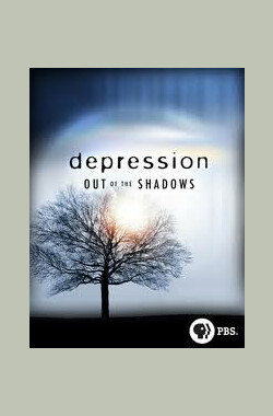 PBS 走出抑郁阴影 PBS Depression Out Of The Shadows