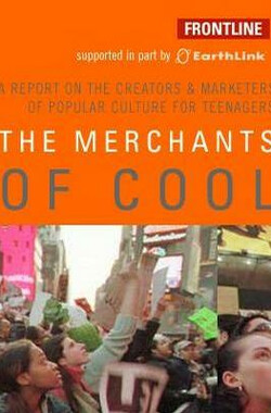 The Merchants of Cool:Frontline (2001)