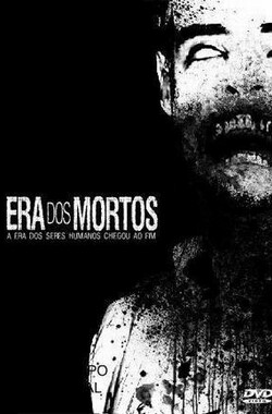 Era dos Mortos (2007)