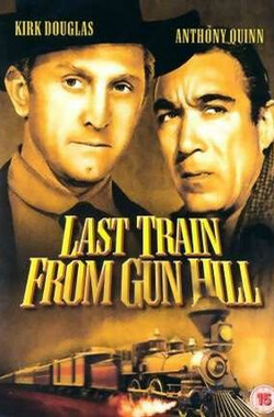 岗山最后列车 Last Train from Gun Hill (1959)