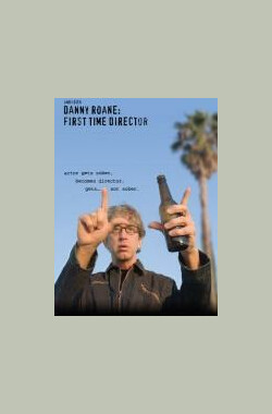 丹尼第一次做导演 Danny Roane: First Time Director (2006)
