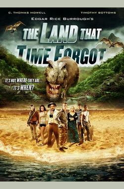 被时间遗忘的土地 The Land That Time Forgot (2009)