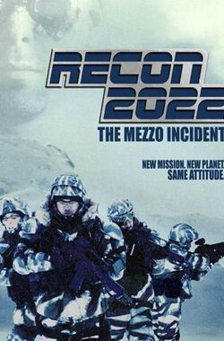 未来战争2022 Recon 2022: The Mezzo Incident (2007)