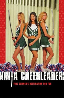 忍者舞娘 Ninja Cheerleaders (2008)