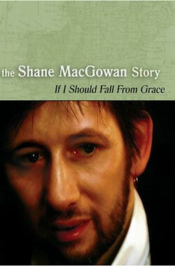 If I Should Fall from Grace: The Shane MacGowan Story (2003)