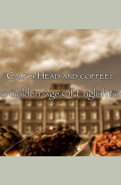 大英美食的崛起 Calf's Head and Coffee: THE Golden Age of English Food (2012)