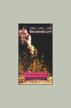 奔腾年代:穿越过历史 Seabiscuit: Racing Through History (2003)