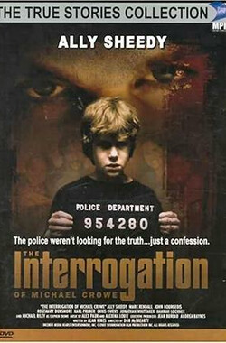 审讯迈克尔·克罗 The Interrogation of Michael Crowe (2002)