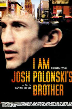 我是乔什·博隆斯基的兄弟 I am Josh Polonski's Brother (2001)