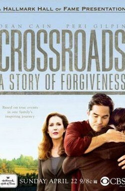 宽恕之路 Crossroads: A Story of Forgiveness (TV) (2007)