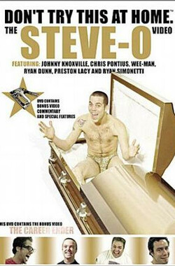 Don't Try This at Home: The Steve-O Video (2006)