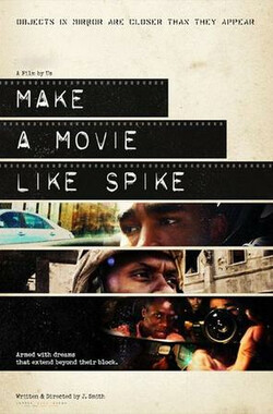 美国梦 Make a Movie Like Spike (2010)