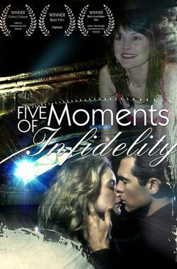 不贞的五个时刻 Five Moments of Infidelity (2006)