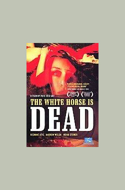 情人已死 情人已死 THE WHITE HORSE IS DEAD (2005)