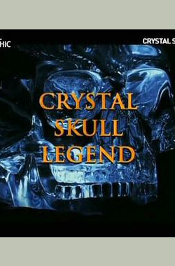 National Geographic Channel: Crystal Skull Legeng 国家地理 水晶骷髅传奇