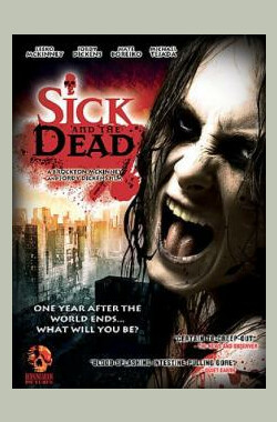Sick and the Dead (2009)