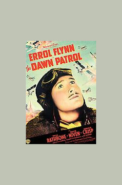 黎明侦察 The Dawn Patrol (1946)