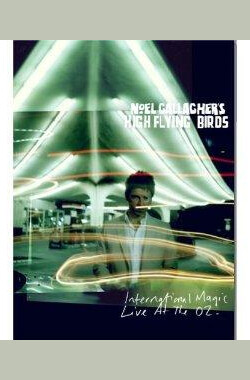 Noel Gallagher's Nigh Flying Birds: International Magic Live at the O2 (2012)