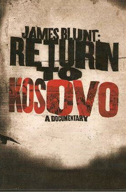 重返科索沃 James Blunt: Return to Kosovo (2007)
