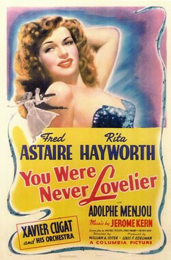 现在的你最可爱 You Were Never Lovelier (1942)
