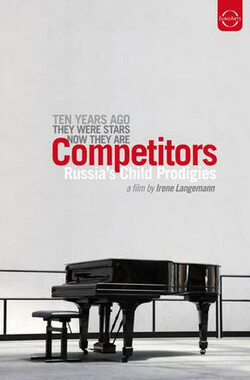 竞争对手:俄罗斯音乐神童 Competitors: Russias Child Prodigies (2010)